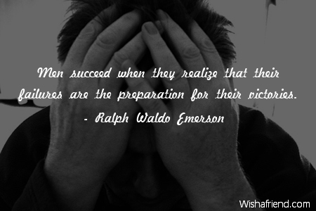 Men Succeed When They Realize Ralph Waldo Emerson Quote
