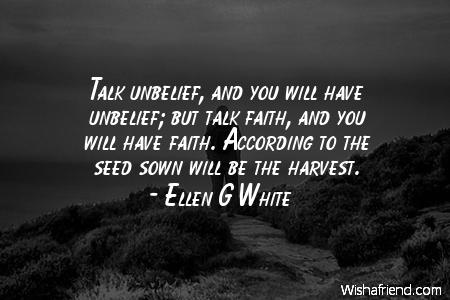 faith-Talk unbelief, and you will