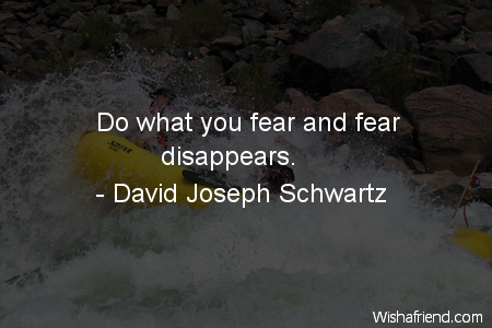 fear-Do what you fear and