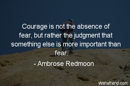 fear-Courage is not the absence