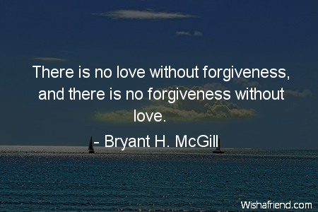 forgiveness-There is no love without
