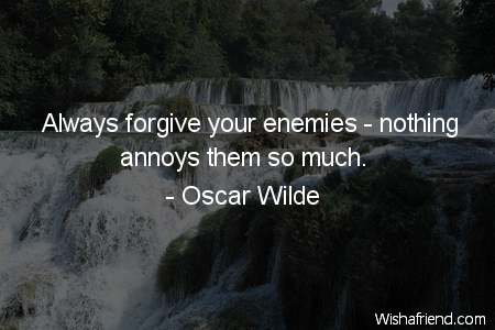 forgiveness-Always forgive your enemies -