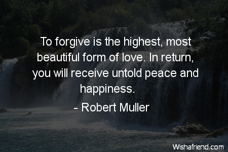 forgiveness-To forgive is the highest,