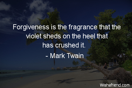 forgiveness-Forgiveness is the fragrance that