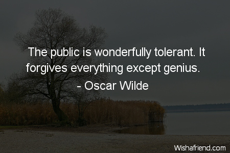 forgiveness-The public is wonderfully tolerant.