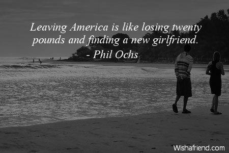 Leaving America is like losing, Phil Ochs Quote