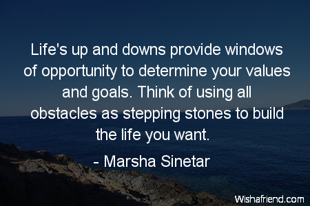 Lifes Up And Downs Provide Marsha Sinetar Quote