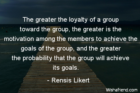 goals-The greater the loyalty of