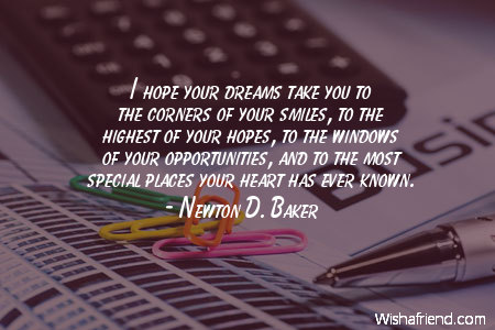 Newton D Baker Quote I Hope Your Dreams Take You To The Corners Of