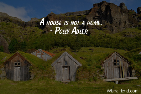 home-A house is not a
