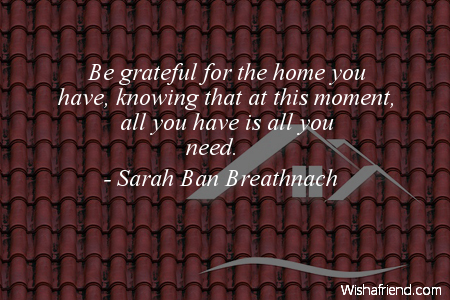 home-Be grateful for the home