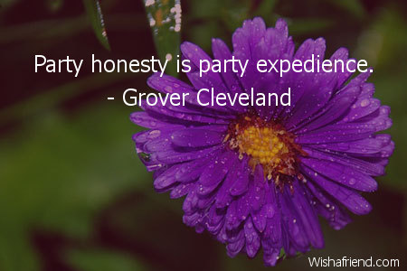 Grover Cleveland Quote Party Honesty Is Party Expedience