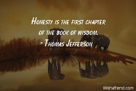 Thomas Jefferson Quote: Honesty is the first chapter of the