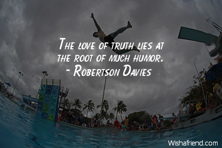 humor-The love of truth lies