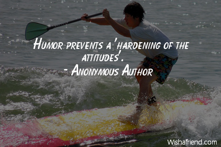 humor-Humor prevents a 'hardening of