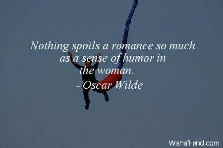 humor-Nothing spoils a romance so