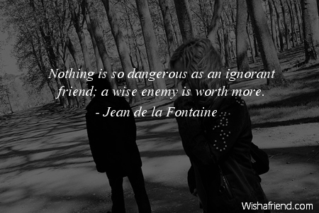 Nothing Is So Dangerous As Jean De La Fontaine Quote