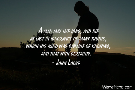 ignorance-A man may live long,