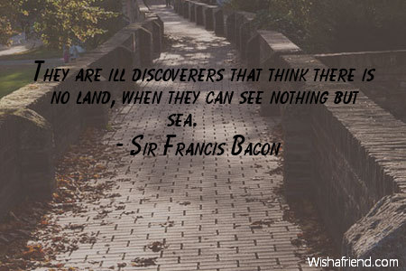 They Are Ill Discoverers That Sir Francis Bacon Quote