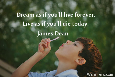 inspiration-Dream as if you'll live