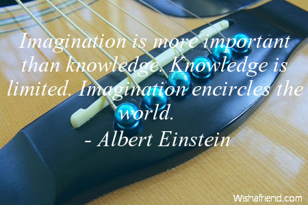 inspiration-Imagination is more important than
