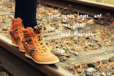 inspiration-Trust your hopes, not your