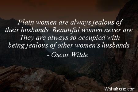 jealousy-Plain women are always jealous