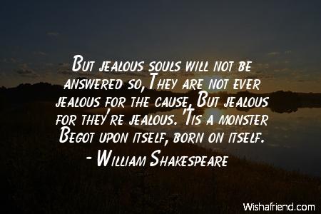 jealousy-But jealous souls will not