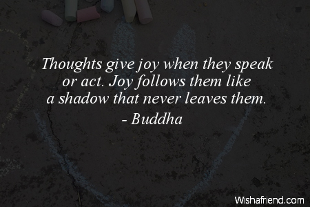 joy-Thoughts give joy when they
