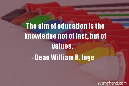 aims of education The aims of education do not neglect or undermine the significance of knowledge, vocational training or muscular strength on the other hand, education assists development of moral habits.