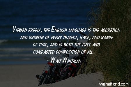 language-Viewed freely, the English language
