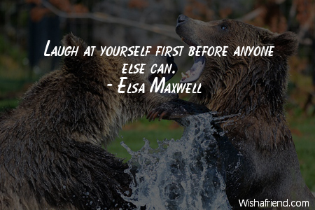 Elsa Maxwell Quote Laugh At Yourself First Before Anyone Else Can