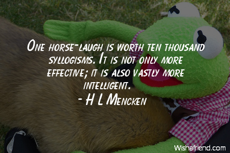 laughter-One horse-laugh is worth ten