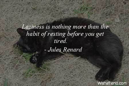 laziness-Laziness is nothing more than
