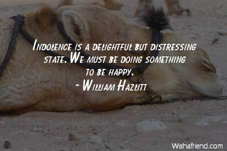 laziness-Indolence is a delightful but