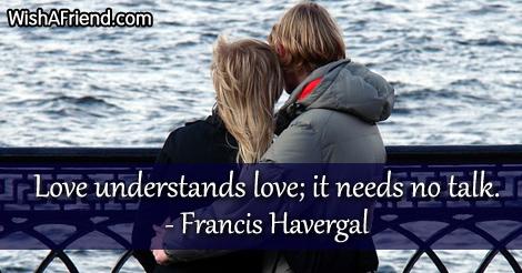 love-Love understands love; it needs