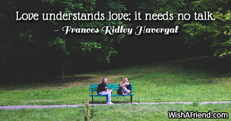 love-Love understands love; it needs