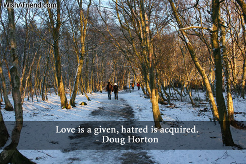 love-Love is a given, hatred
