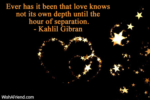 Kahlil Gibran Quote Ever Has It Been That Love Knows Not Its Own