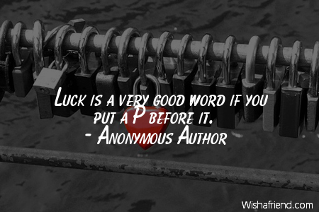 luck-Luck is a very good
