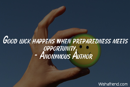 luck-Good luck happens when preparedness