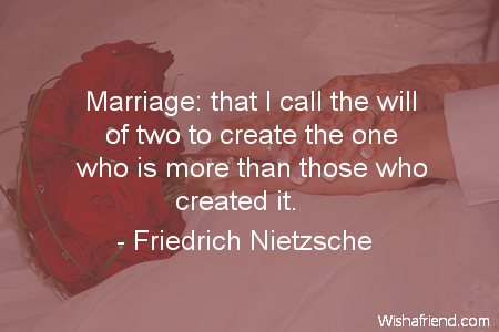 Friedrich Nietzsche Quote Marriage That I Call The Will Of Two To