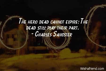The Hero Dead Cannot Expire Charles Sangster Quote