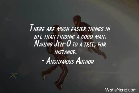 Anonymous Author Quote There Are Much Easier Things In Life Than