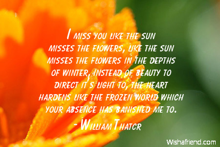 William Thatcr Quote I Miss You Like The Sun Misses The Flowers