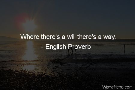 Where Theres A Will Theres English Proverb Quote