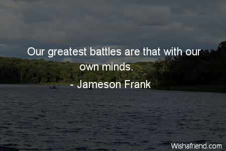 motivational-Our greatest battles are that