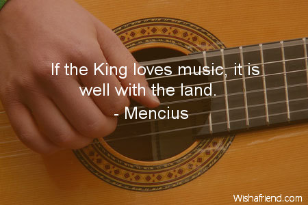 music-If the King loves music,