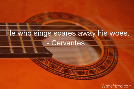music-He who sings scares away