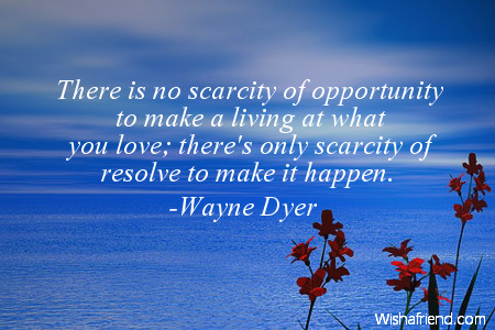 opportunity-There is no scarcity of